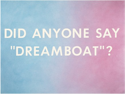 "Ed Ruscha, Did Anyone Say ""Dreamboat""?, 1975 Pastel on paper, 21 ½ × 28 ½ inches (54.6 × 72.4 cm)© Ed Ruscha"
