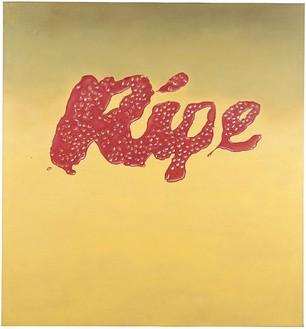 Ed Ruscha, Ripe, 1967 Oil on canvas, 59 ¼ × 55 inches (150.5 × 139.7 cm)
