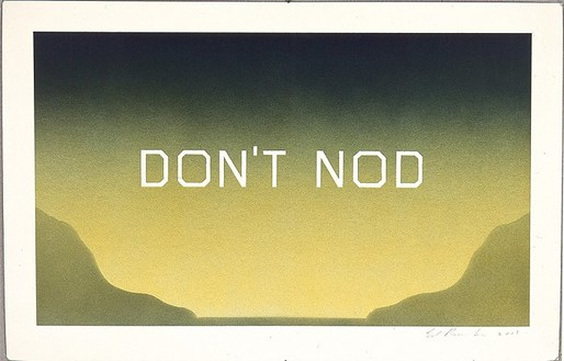 Ed Ruscha, Don't Nod, 2003 Acrylic on museum board paper, 14-15/16 × 22 ⅞ inches (37.9 × 58.1 cm)