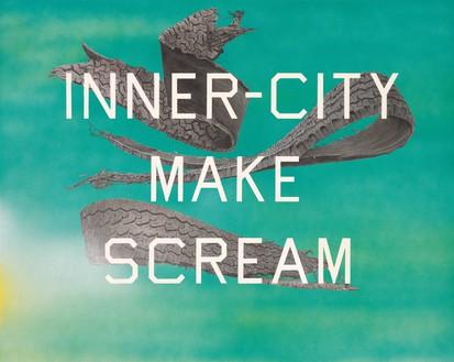 Ed Ruscha, Inner-City Make Scream, 2014 Acrylic on canvas, 40 × 50 inches (101.6 × 127 cm)© Ed Ruscha. Photo: Paul Ruscha