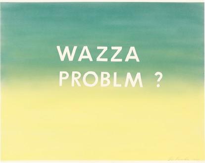 Ed Ruscha, Wazza Problm?, 1981 Pastel on paper, 23 × 29 inches (58.4 × 73.7 cm)© Ed Ruscha