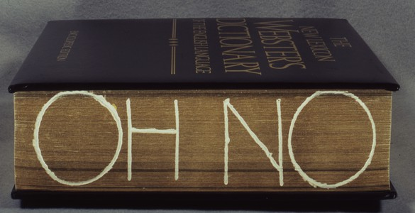 Ed Ruscha, Oh No, 2011 Hand-drilled intaglio on gilt-edged book (The New Lexicon Webster's Dictionary of the English Language, 1988 edition), 11 × 8 ⅝ × 3 ⅛ inches (27.9 × 21.9 × 7.9 cm)© Ed Ruscha. Photo: Paul Ruscha