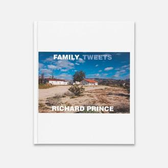Richard Prince: Family Tweets (New York: Fulton Ryder, 2021)