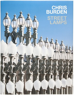 Chris Burden: Street Lamps (New York: Gagosian, 2017)