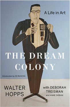 The Dream Colony: A Life in Art (New York: Bloomsbury USA, 2017)