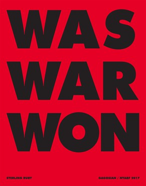 Sterling Ruby, WAS WAR WON, 2017 © Sterling Ruby