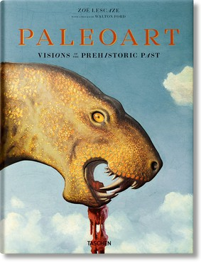 Paleoart: Visions of the Prehistoric Past (Cologne, Germany: Taschen, 2017)