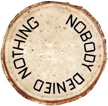 Ed Ruscha, Nobody Denied Nothing, 2018 © Ed Ruscha