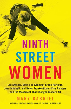 Ninth Street Women (New York: Little, Brown and Company, 2018)