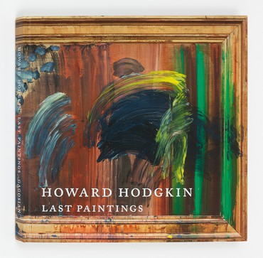 Howard Hodgkin: Last Paintings (New York: Gagosian, 2018)