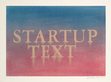 Ed Ruscha, Startup Text, 2015 © Ed Ruscha