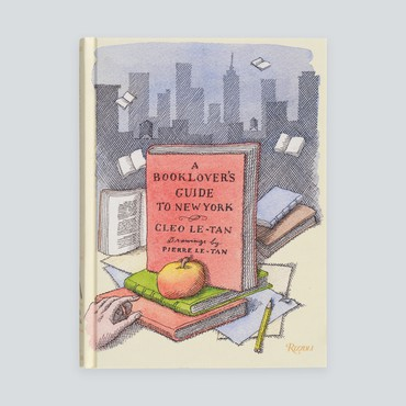 Cleo Le-Tan, A Booklover's Guide to New York (New York: Rizzoli, 2019)