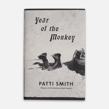 Patti Smith: Year of the Monkey (New York: Alfred A. Knopf, 2019)