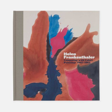 Helen Frankenthaler: Composing with Color: Paintings 1962–1963 (New York: Gagosian, 2014)