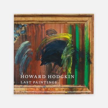 Howard Hodgkin: Last Paintings (New York: Gagosian, 2018)