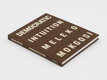 Meleko Mokgosi: Democratic Intuition(New York: Pacific Publishing, 2020). Photo: Dan Bradica © Pacific