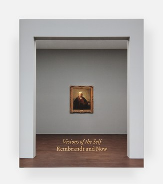 Visions of the Self: Rembrandt and Now (London: Gagosian, 2020)