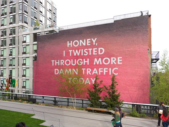 Ed Ruscha, Honey, I Twisted Through More Damn Traffic Today, mural at the High Line, New York, NY. Photo by Rob McKeever